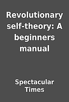 Revolutionary self-theory: A beginners…