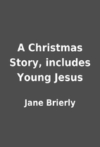 A Christmas Story, includes Young Jesus by…