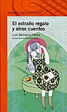 El extraño regalo y otros cuentos by Luis…