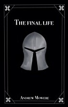 The Final Life by Andrew Mowere