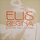 Elis Regina: Todas as Letras