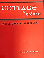 Cottage to Creche: Family Change in Ireland…