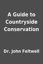 A Guide to Countryside Conservation by Dr.…