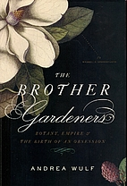 The Brother Gardeners: Botany, Empire and…