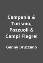 Campania & Turismo, Pozzuoli & Campi Flegrei…