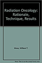 Radiation oncology : rationale, technique,…