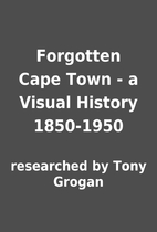 Forgotten Cape Town - a Visual History…