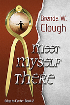 Meet Myself There by B. W. Clough
