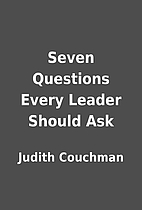 Seven Questions Every Leader Should Ask by…