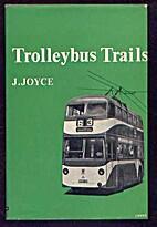 Trolleybus Trails; A Survey of British…
