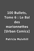 100 Bullets, Tome 6 : Le Bal des…