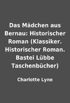 Das Mädchen aus Bernau: Historischer…