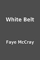 White Belt by Faye McCray