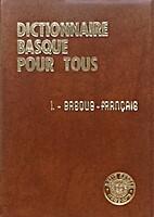 Dictionnaire basque pour tous I. Basque -…