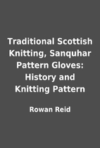 Traditional Scottish Knitting, Sanquhar…