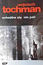 Schodów się nie pali by Wojciech…