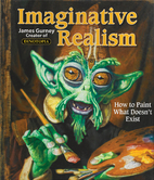Imaginative Realism: How to Paint What…