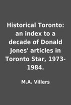 Historical Toronto: an index to a decade of…