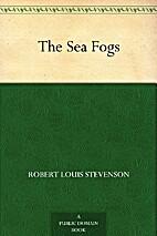 The Sea Fogs by Robert Louis Stevenson