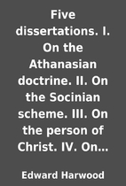 Five dissertations. I. On the Athanasian…