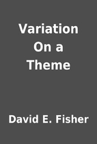 Variation On a Theme by David E. Fisher