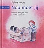 Nou moet jij! by Selma Noort
