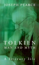 Tolkien: Man and Myth by Joseph Pearce