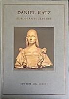 European Sculpture, 2004 by Daniel Katz