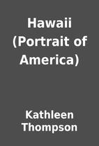 Hawaii (Portrait of America) by Kathleen…