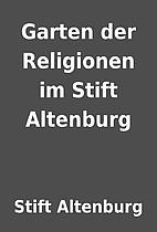 Garten der Religionen im Stift Altenburg by…