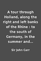 A tour through Holland, along the right and…