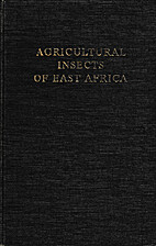 Agricultural insects of East Africa by R. H.…