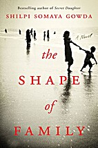 The Shape of Family: A Novel by Shilpi…