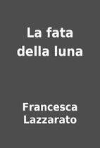 La ‰fata della luna by Francesca Lazzarato