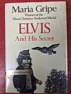 Elvis and His Secret by Maria Gripe