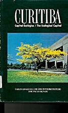 Curitiba: Capital ecologica =the ecological…