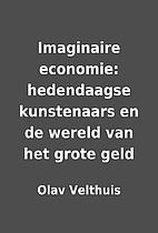 Imaginaire economie: hedendaagse kunstenaars…