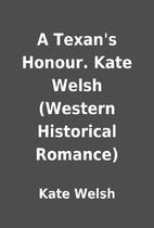 A Texan's Honour. Kate Welsh (Western…