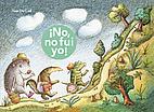 No, no fui yo! by Ivar Da Coll