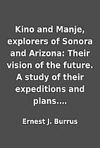 Kino and Manje, explorers of Sonora and…