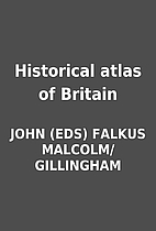 Historical atlas of Britain by JOHN (EDS)…