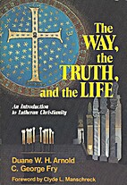 The way, the truth, and the life: An…