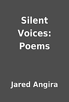 Silent Voices: Poems by Jared Angira