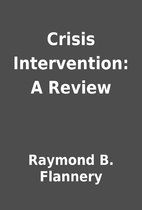 Crisis Intervention: A Review by Raymond B.…