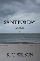 Saint Bob Day by K. C. Wilson
