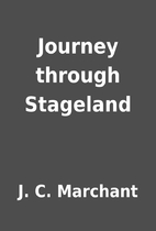 Journey through Stageland by J. C. Marchant