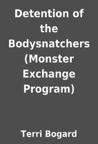 Detention of the Bodysnatchers (Monster…
