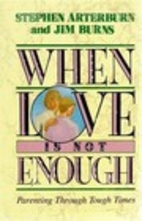 When Love Is Not Enough by Stephen Arterburn