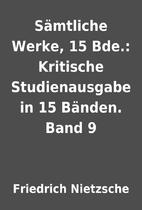 Sämtliche Werke, 15 Bde.: Kritische…