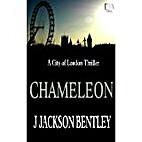 Chameleon: A City of London Thriller by J…